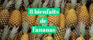 8 bienfaits de l'ananas