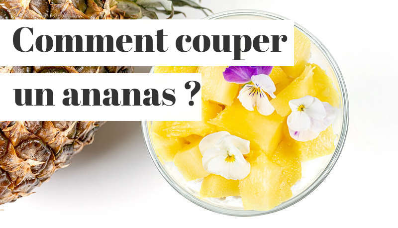 You are currently viewing Comment couper un ananas