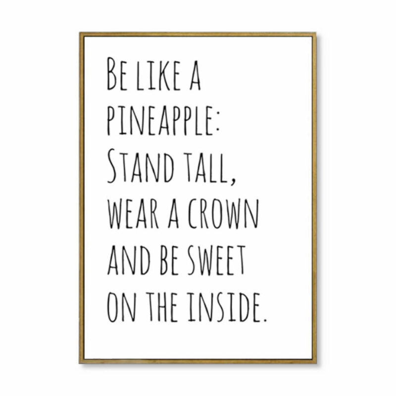 """Tableau ananas noir et blanc citation """"be like a pineapple : stand tall, wear a crown and be sweet on the inside"""""""